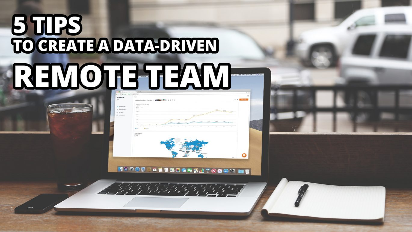 5 tips to create a data-driven remote team