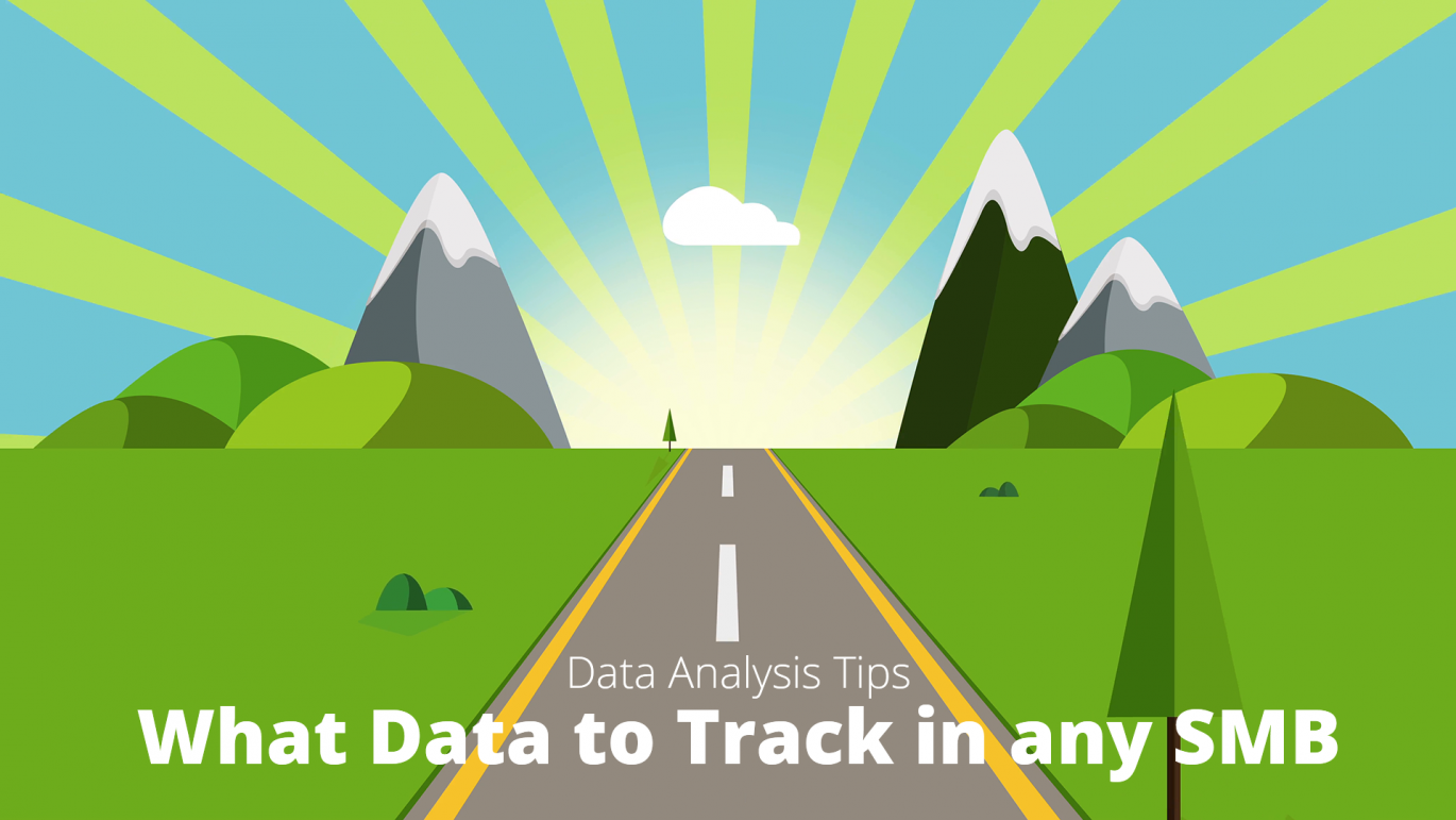 Data Analysis Tips - What Data to Track in any SMB